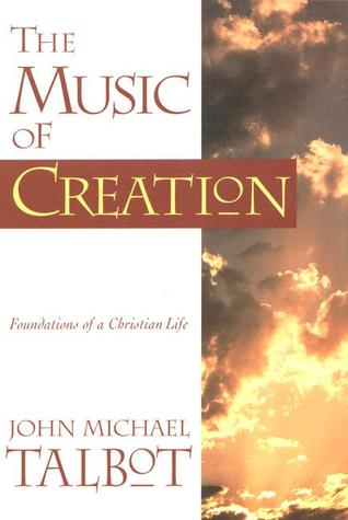 The Music of Creation by John Michael Talbot