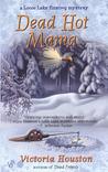 Dead Hot Mama (A Loon Lake Mystery,#5)