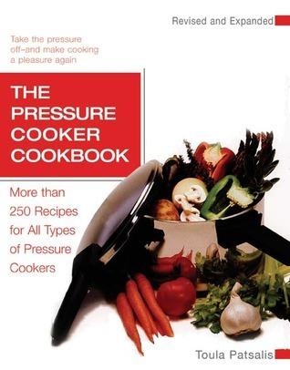 The Pressure Cooker Cookbook Revised
