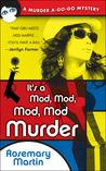 It's a Mod, Mod, Mod, Mod Murder (Murder a-Go-Go, #1)