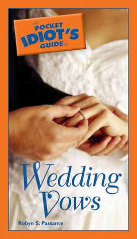 The Pocket Idiot's Guide to Wedding Vows