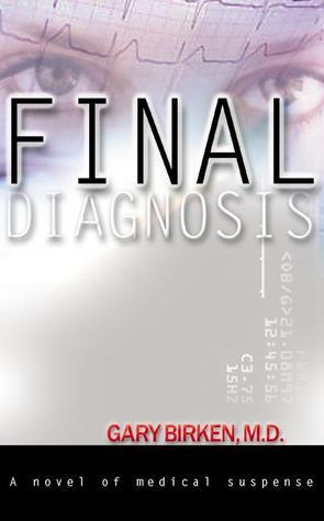 Final Diagnosis by Gary Birken