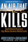 An Air That Kills: 6how the Asbestos Poisoning of Libby, Montana, Uncovered a National Scandal