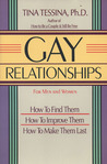 Gay Relationships for Men and Women: How to Find Them, How to Improve Them, How to Make Them Last