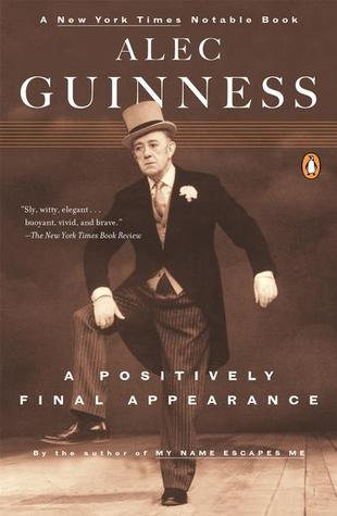 Ebook A Positively Final Appearance by Alec Guinness read!