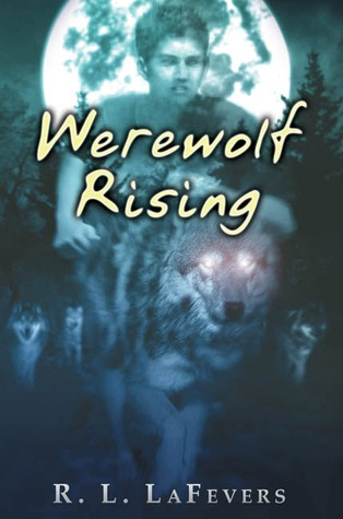 Werewolf Rising by R.L. LaFevers