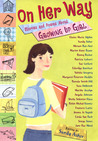 On Her Way: Stories and Poems About Growing Up Girl