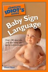 The Complete Idiot's Guide to Baby Sign Language