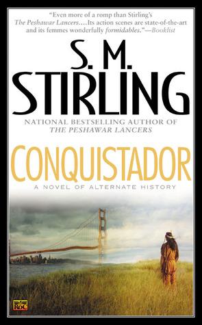 Conquistador by S.M. Stirling