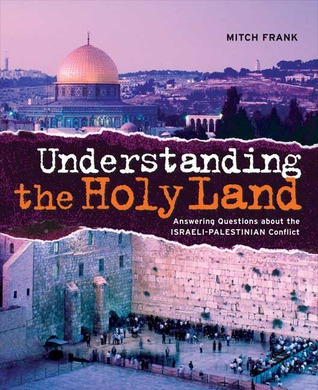 Understanding the Holy Land by Mitch Frank