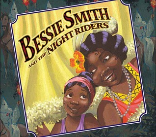 Ebook Bessie Smith and the Night Riders by Sue Stauffacher DOC!