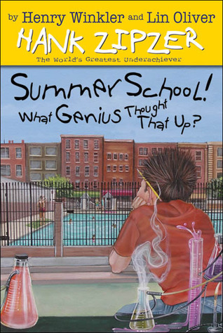 Summer School! What Genius Thought That Up? by Henry Winkler