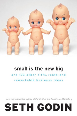 small-is-the-new-big-and-183-other-riffs-rants-and-remarkable-business-ideas