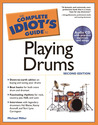 The Complete Idiot's Guide to Playing Drums
