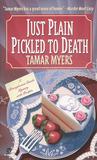 Just Plain Pickled to Death (Pennsylvania Dutch, #4)