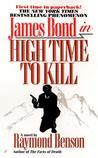 High Time to Kill (Raymond Benson's Bond, #3)