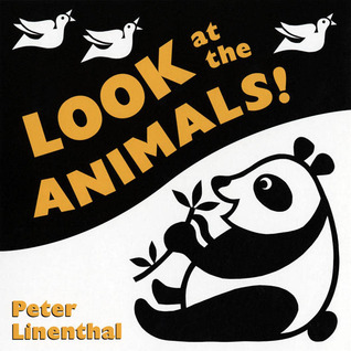 Look at the Animals! Look at the Animals! by Peter Linenthal