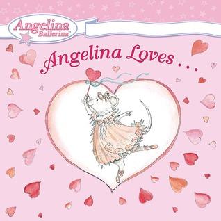 Angelina Loves... by Katharine Holabird