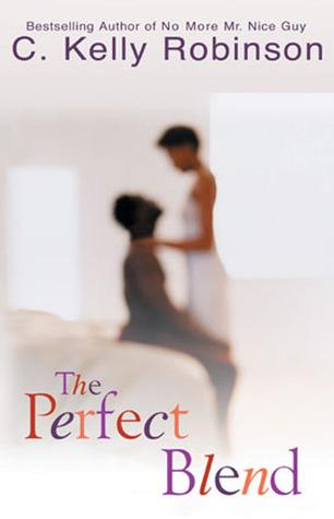 The Perfect Blend EPUB DJVU 978-0451210364 por C. Kelly Robinson