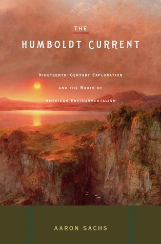 The Humboldt Current: Nineteenth-Century Exploration and the Roots of American Environmentalism
