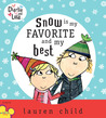 Snow Is My Favorite and My Best (Charlie and Lola)