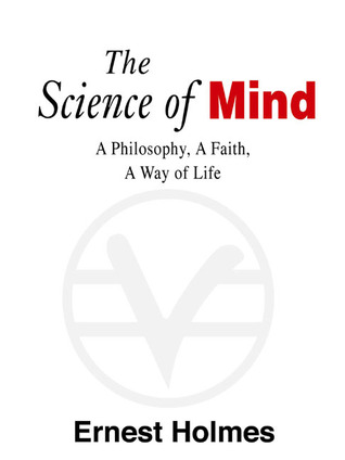 The Science of Mind: the Definitive Edition