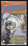 The Plutonium Blonde (Nuclear Bombshell, #1)