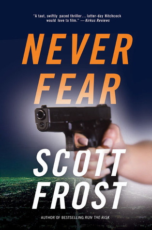 Ebook Never Fear by Scott Frost DOC!