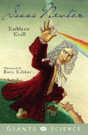 Isaac Newton by Kathleen Krull