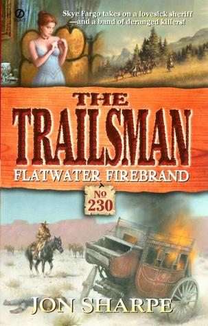 Flatwater Firebrand (The Trailsman #230)