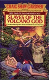 Slaves of the Volcano God (Cineverse Cycle #1)