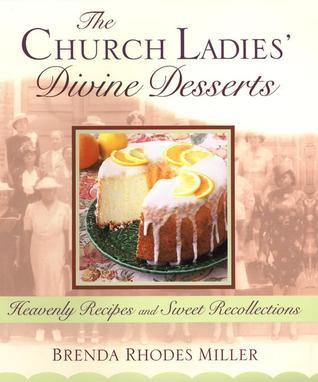 The Church Ladies Divine Desserts