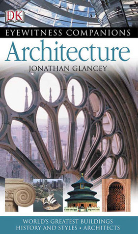 Architecture: World's Greatest Buildings, Styles and History, Architects
