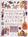 How Children Lived A First Book of History