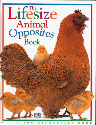 The Lifesize Animal Opposites Book