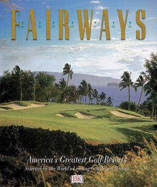 Fairways: America's Greatest Golf Resorts