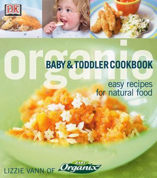 Organic baby toddler cookbook by lizzie vann forumfinder Gallery