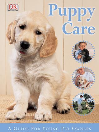 Puppy Care by Kim Dennis-Bryan