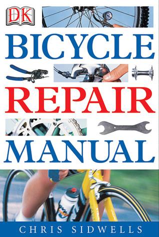 bicycle repair manual by chris sidwells rh goodreads com bike repair manual chris sidwells bike repair manual chris sidwells pdf