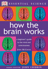 How the Brain Works by John McCrone