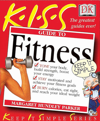 KISS Guide to Fitness (Keep It Simple Series)