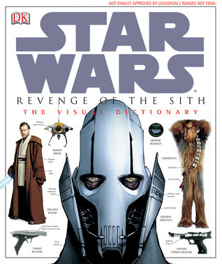 Star Wars: Episode III - Revenge of the Sith: The Visual Dictionary