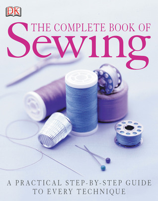 The Complete Book of Sewing New Edition by Chris Jeffreys
