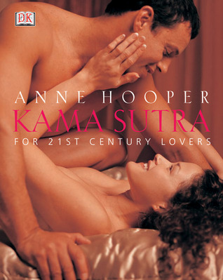 Kama Sutra for 21st Century Lovers by Anne Hooper