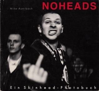 Noheads: Ein Skinhead-Photobuch