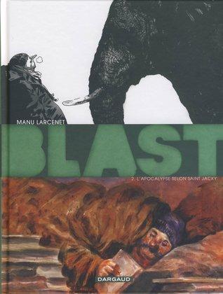 L'apocalypse selon Saint Jacky (Blast, #2)
