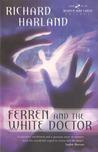 Ferren & The White Doctor