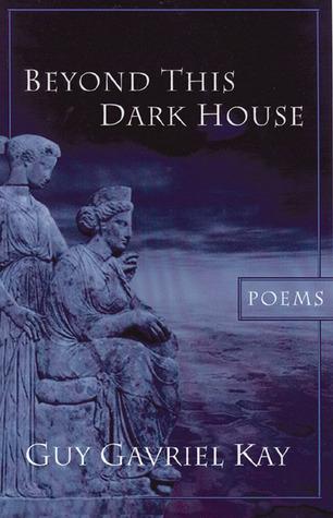 Beyond This Dark House by Guy Gavriel Kay