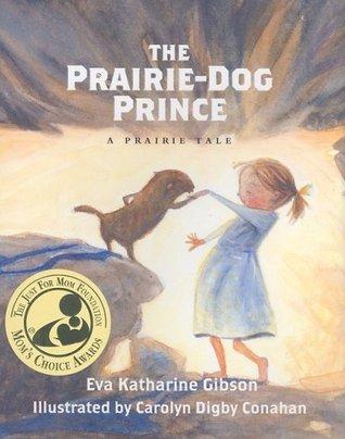 The Prairie-Dog Prince by Eva Katharine Gibson