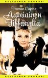 Aamiainen Tiffanylla by Truman Capote